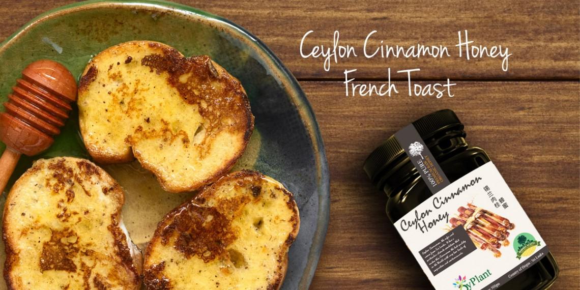 Honey Ceylon Cinnamon French Toast
